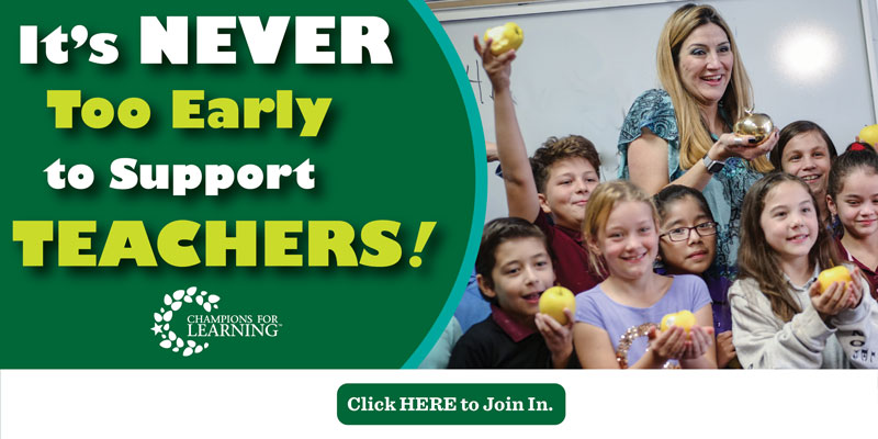 It's Never too early to Support Teachers!   Champions for Learning